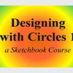 Designing with Circles - Sketchbook Course