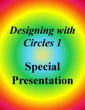 Designing with Circles Special Presentation